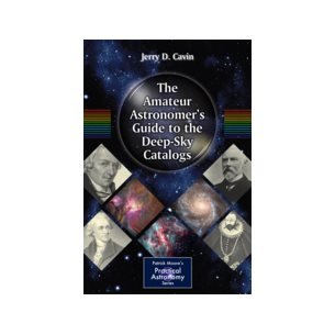 The Amateur Astronomers Guide to the Deep-Sky Catalogs